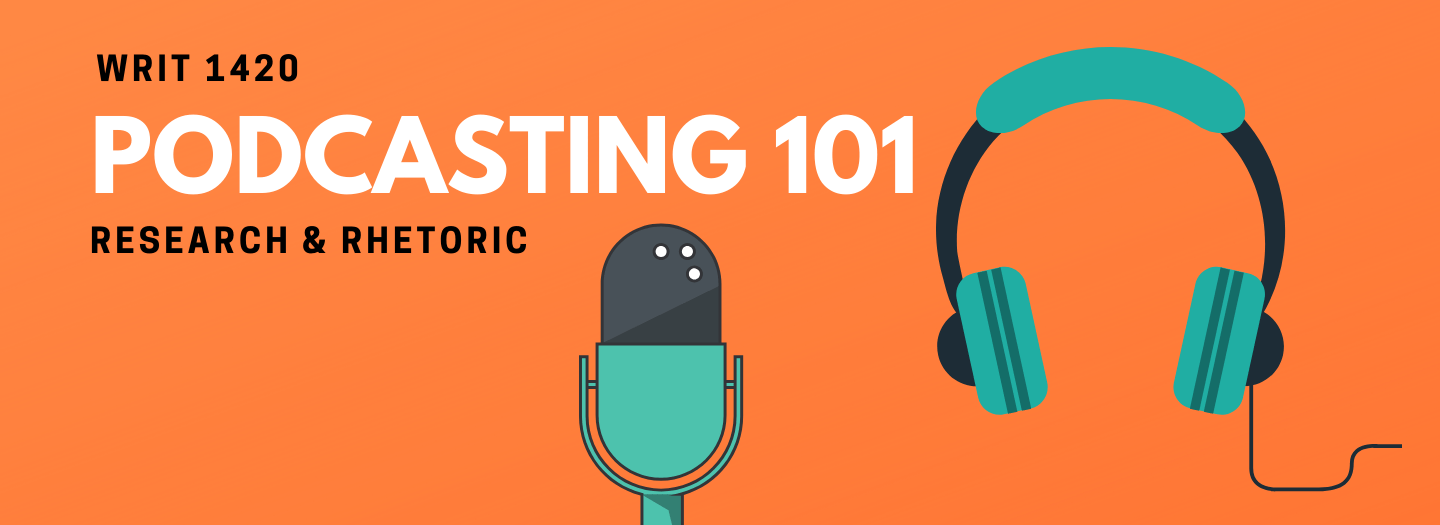 "An Orange background that has a teal cartoon-style set of headphones and microphone. The image says: ""WRIT 1420, Podcasting 101, Research & Rhetoric""."